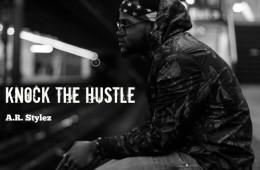 A.R. Stylez Knock The Hustle