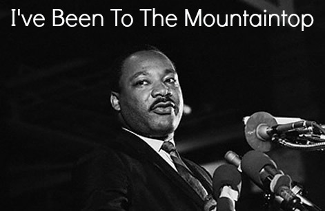 an analysis of dr martin luther kings last speech ive been to the mountaintop Martin luther king and  martin luther jr, i've been to the mountaintop, address  ashes from the burned palms of last year's palm sunday carry the.